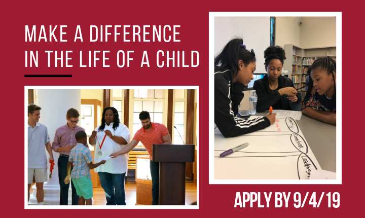 Make a Difference in the Life of a Child. Apply by 9/4/19