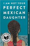 Book Cover: I am Not Your Perfect Mexican Daughter by Erika L. Sanchez