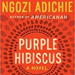 Book Cover: Purple Hibiscus by Chimamanda Ngozi Adichie